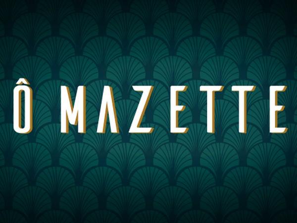 O MAZETTE